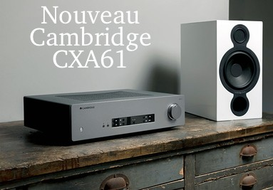 Cambridge Audio Amplificateur CXA61